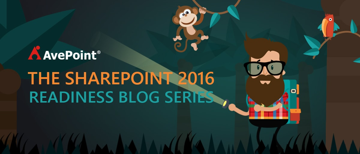 AvePoint SharePoint 2016 Readiness Guide