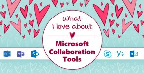 What I Love About Microsoft Collaboration Tools