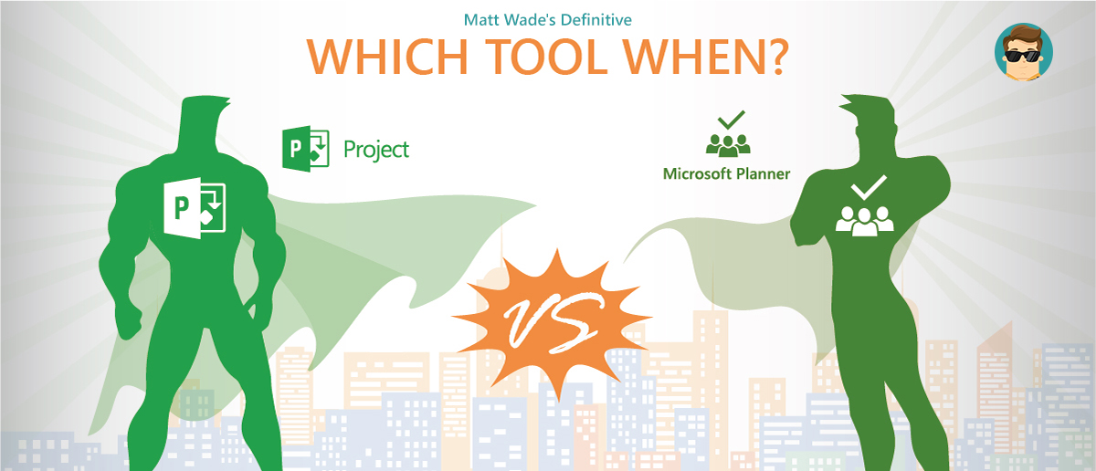 which tool when microsoftproject or microsoftplanner