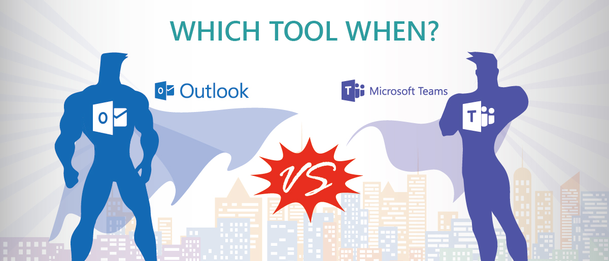Which Tool When Outlook Or Microsoftteams