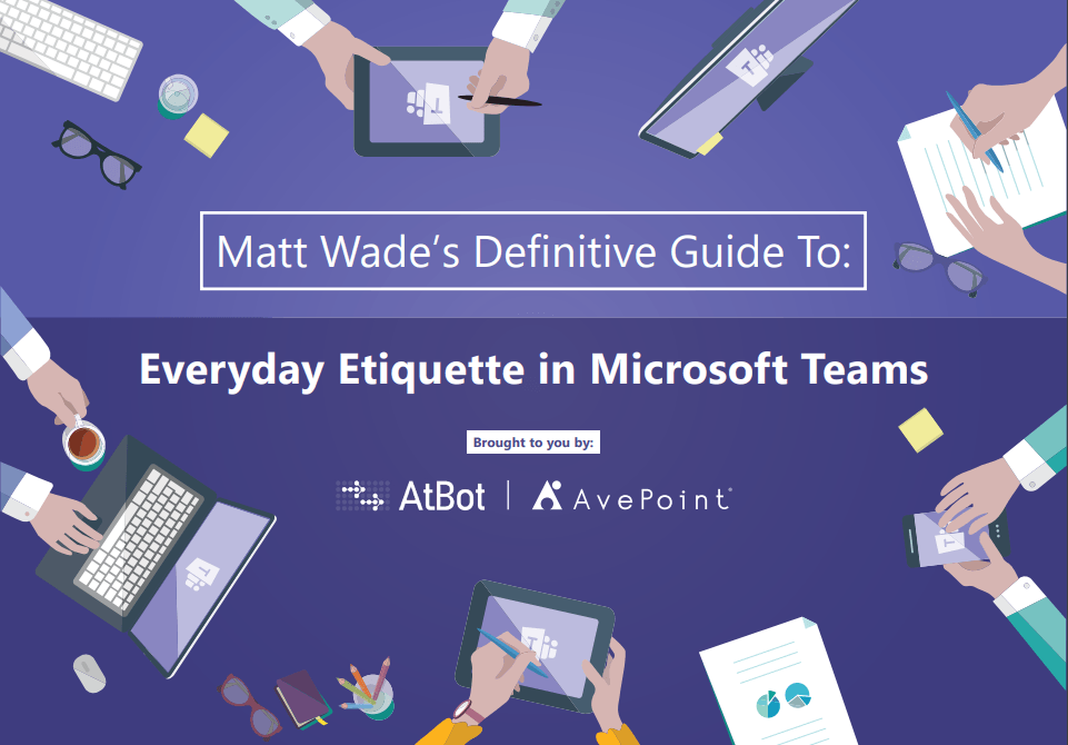 The Definitive Microsoft Teams Etiquette Guide is Here! Read